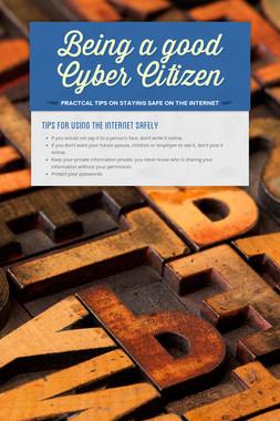 Being a good Cyber Citizen