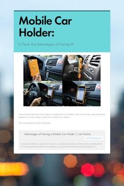 Mobile Car Holder: