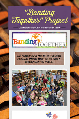 """Banding Together"" Project"