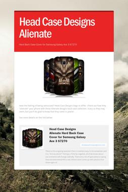Head Case Designs Alienate