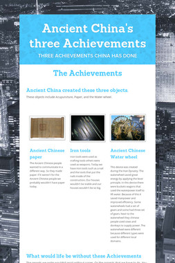 Ancient China's three Achievements