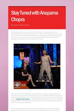 Stay Tuned with Anupama Chopra