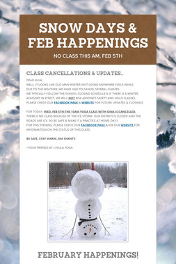 SNOW DAYS & FEB HAPPENINGS