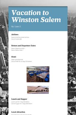 Vacation to Winston Salem
