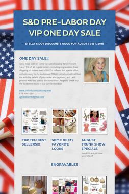 S&D PRE-LABOR DAY VIP ONE DAY SALE