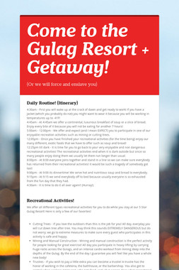 Come to the Gulag Resort + Getaway!