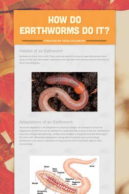 How Do Earthworms Do It?