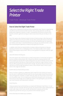 Select the Right Trade Printer