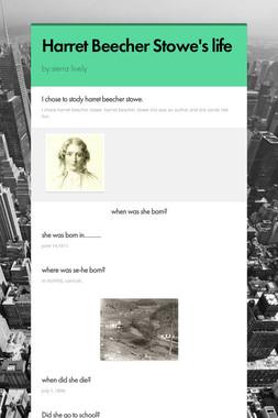 Harret Beecher Stowe's life