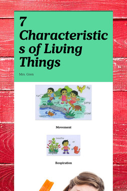 7 Characteristics of Living Things