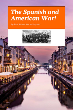 The Spanish and American War!