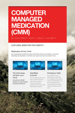 COMPUTER MANAGED MEDICATION (CMM)
