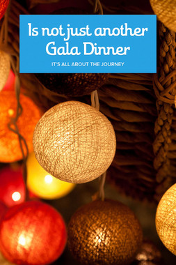 Is not just another Gala Dinner