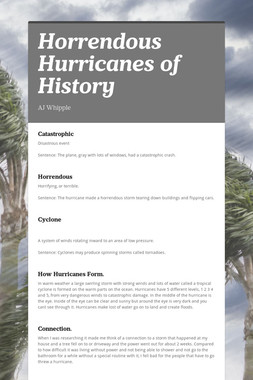 Horrendous Hurricanes of History