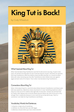 King Tut is Back!