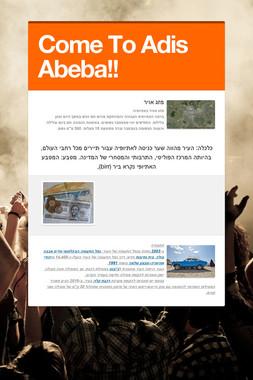 Come To Adis Abeba!!