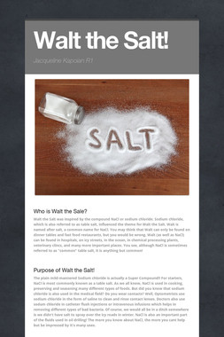 Walt the Salt!