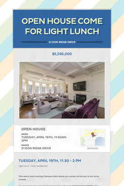 OPEN HOUSE COME FOR LIGHT LUNCH