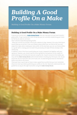 Building A Good Profile On a Make