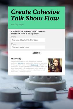 Create Cohesive Talk Show Flow