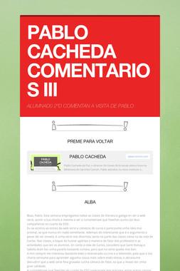 PABLO CACHEDA COMENTARIOS III