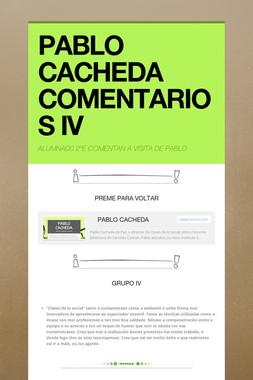 PABLO CACHEDA COMENTARIOS IV