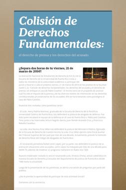 Colisión de Derechos Fundamentales: