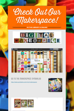 Check Out Our Makerspace!