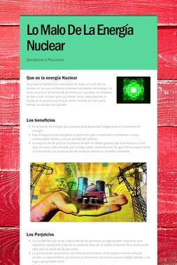 Lo Malo De La Energía Nuclear