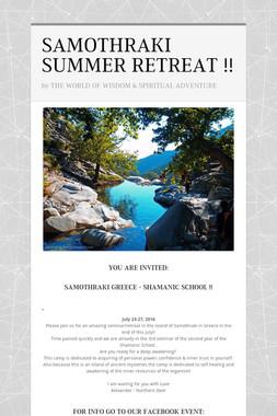 SAMOTHRAKI SUMMER RETREAT !!