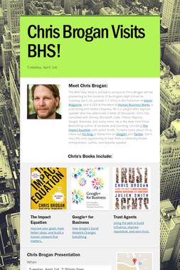 Chris Brogan Visits BHS!