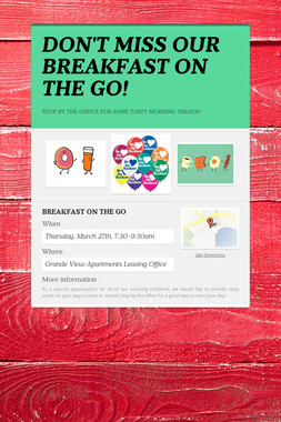 DON'T MISS OUR BREAKFAST ON THE GO!