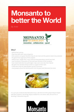 Monsanto to better the World