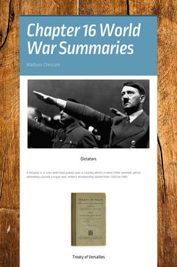 Chapter 16 World War Summaries
