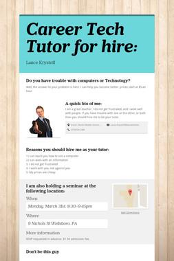 Career Tech Tutor for hire: