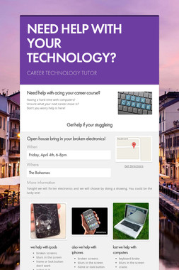 NEED HELP WITH YOUR TECHNOLOGY?