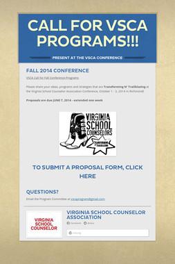 CALL FOR VSCA PROGRAMS!!!