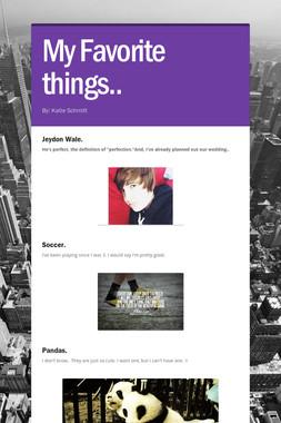 My Favorite things..