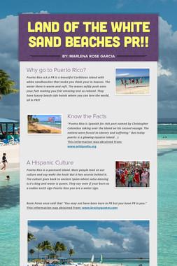 Land of the White Sand Beaches PR!!