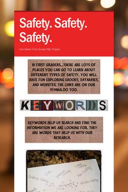 Safety. Safety. Safety.