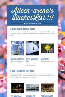 Aileen-arena's Bucket List !!!