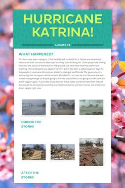 Hurricane Katrina!