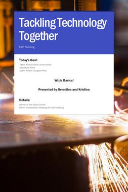 Tackling Technology Together