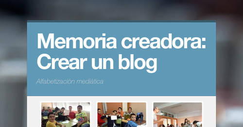 Thumbnail for Memoria creadora: Crear un blog