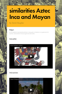 similarities Aztec Inca and Mayan