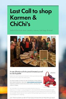 Last Call to shop Karmen & ChiChi's