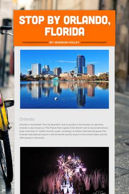 Stop by Orlando, Florida
