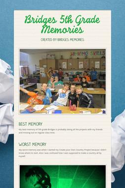 Bridges 5th Grade Memories