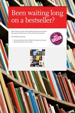 Been waiting long on a bestseller?