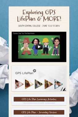 Exploring  GPS LifePlan & MORE!
